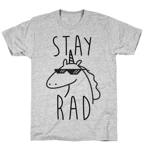 Stay Rad Unicorn T-Shirt