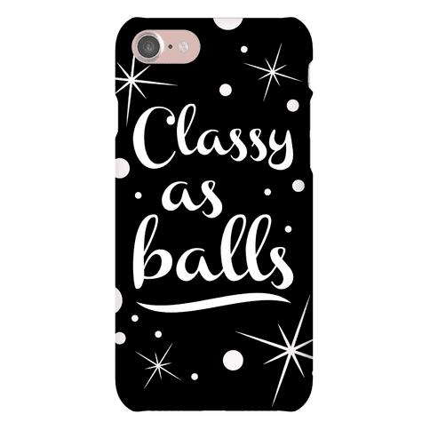 Classy As Balls Phone Case
