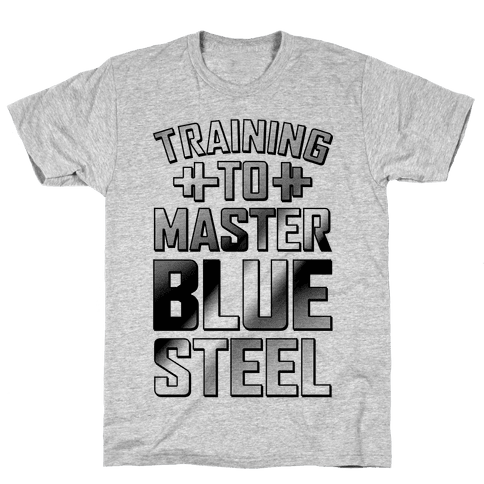 Training to Master Blue Steel Mens T-Shirt