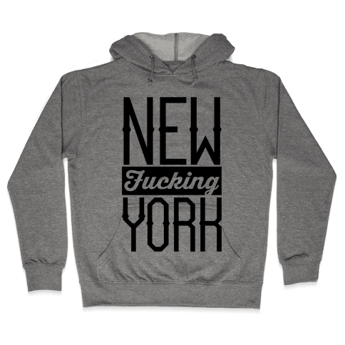 New F***ing York Hooded Sweatshirt