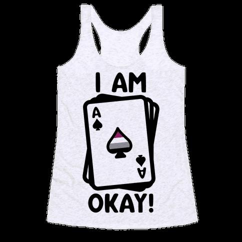 I Am A-Okay! Racerback Tank Top