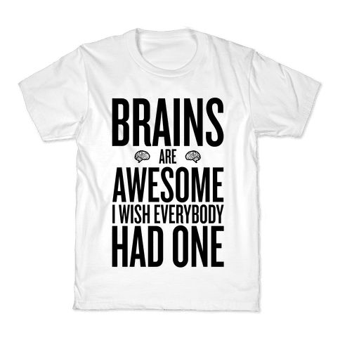 Brains are Awesome Kids T-Shirt