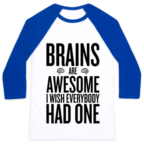 Brains are Awesome Baseball Tee