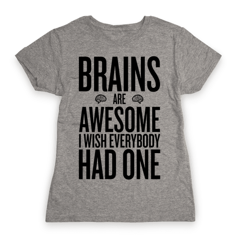 Brains are Awesome Womens T-Shirt
