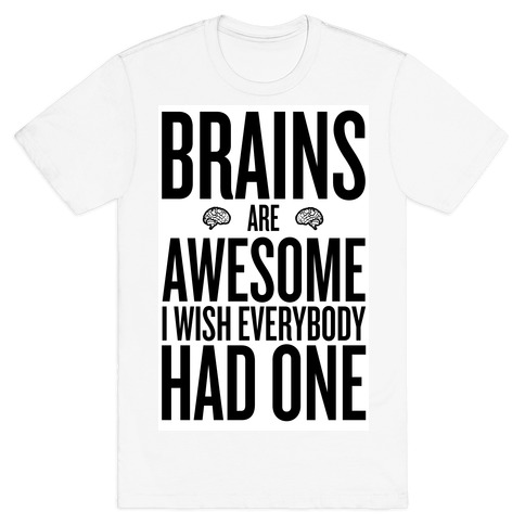 Brains are Awesome T-Shirt