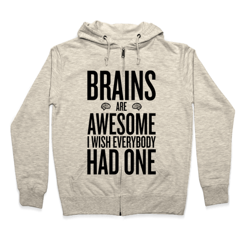 Brains are Awesome Zip Hoodie