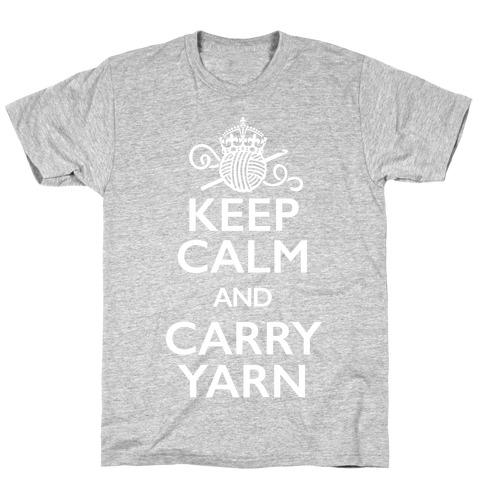 Keep Calm And Carry Yarn (Crochet) T-Shirt