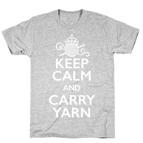 Keep Calm And Carry Yarn (Crochet) T-Shirt