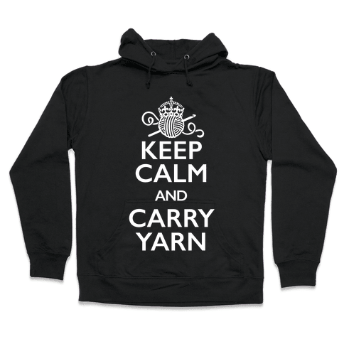 Keep Calm And Carry Yarn (Crochet) Hooded Sweatshirt