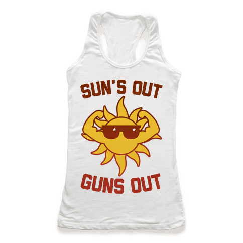 Sun's Out Guns Out Racerback Tank Top