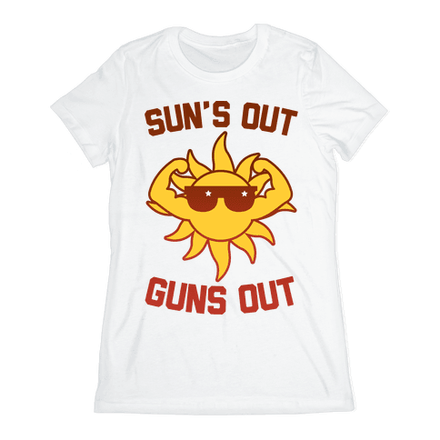Sun's Out Guns Out Womens T-Shirt