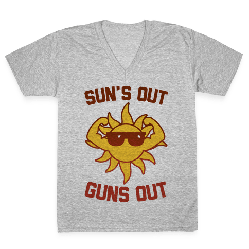 Sun's Out Guns Out V-Neck Tee Shirt