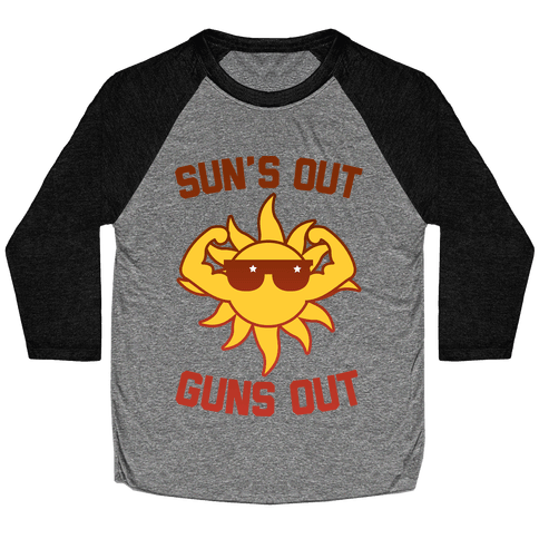 Sun's Out Guns Out Baseball Tee