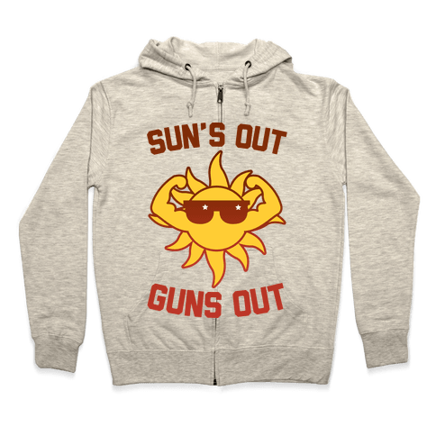 Sun's Out Guns Out Zip Hoodie