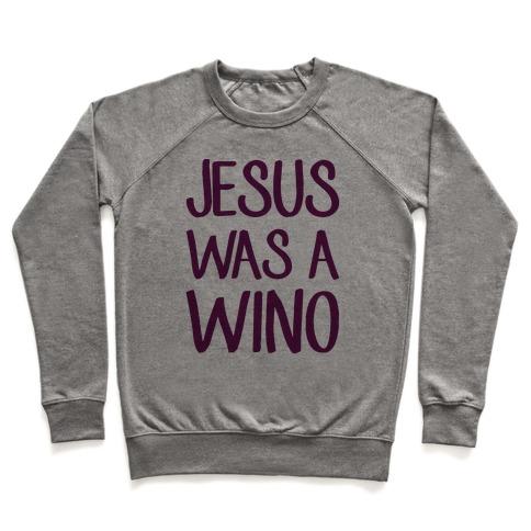 Jesus Was A Wino Pullover