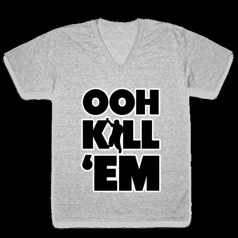 Ooh Kill Em' V-Neck Tee Shirt