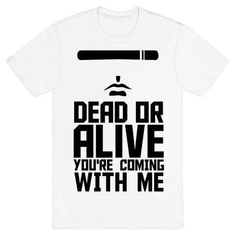 Dead Or Alive Mens T-Shirt