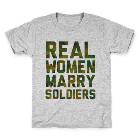 Real Women Marry Soldiers (Camo) Kids T-Shirt