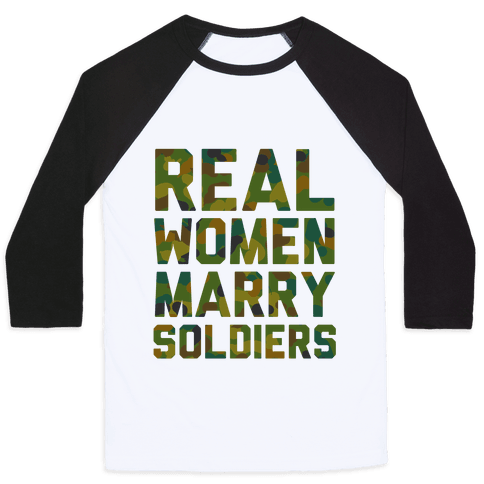 Real Women Marry Soldiers (Camo) Baseball Tee