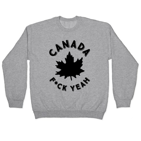 Canada F*ck Yeah Pullover