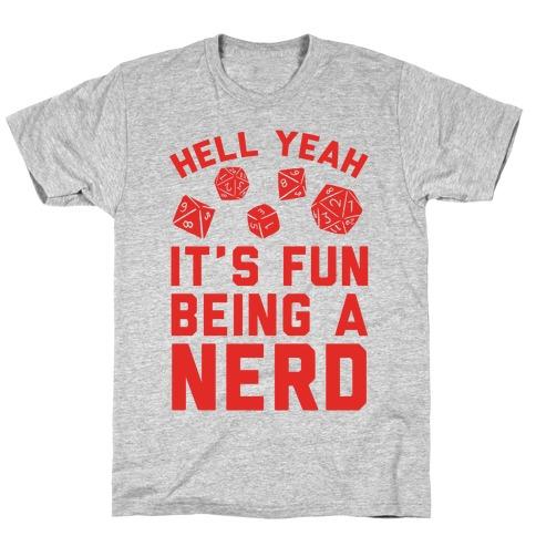 Hell Yeah It's Fun Being A Nerd Mens T-Shirt