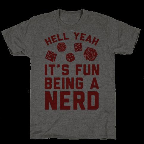 Hell Yeah It's Fun Being A Nerd