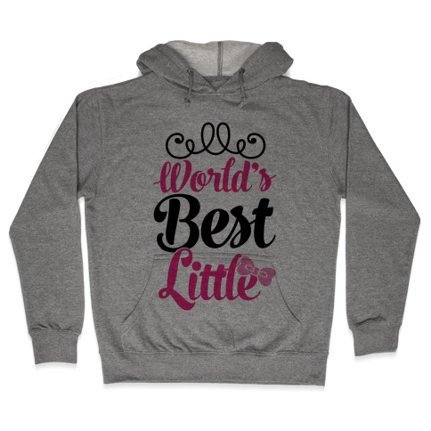 World's Best Little Hooded Sweatshirt