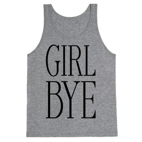 Girl Bye Tank Top