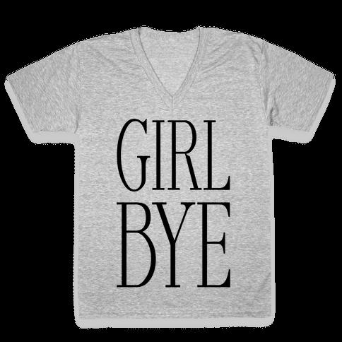 Girl Bye V-Neck Tee Shirt