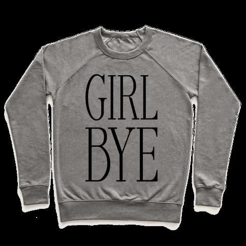 Girl Bye Pullover