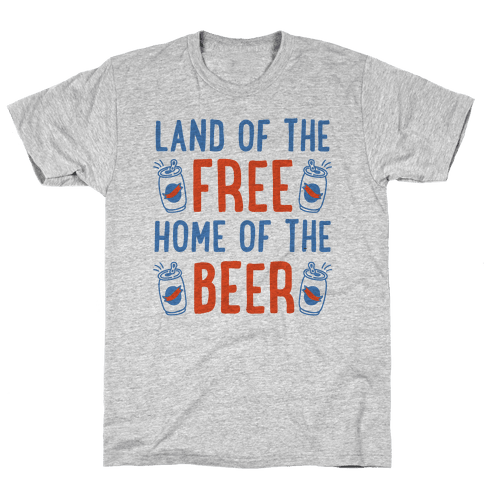 Land of the Free Home of The Beer