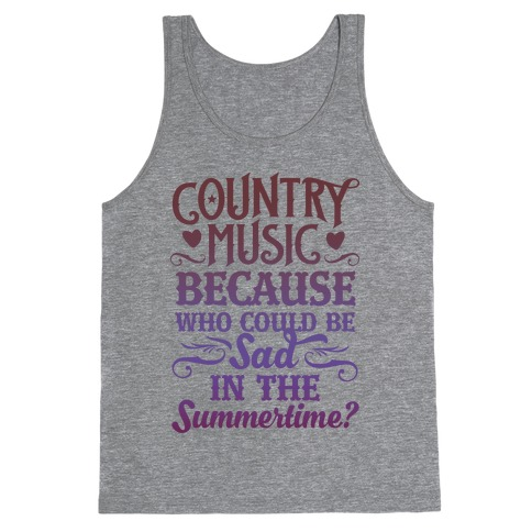 Country Music, Who Could Be Sad In Summer? Tank Top