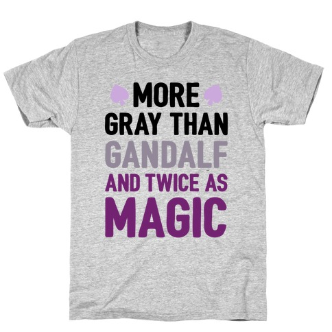 More Gray Than Gandalf Mens T-Shirt