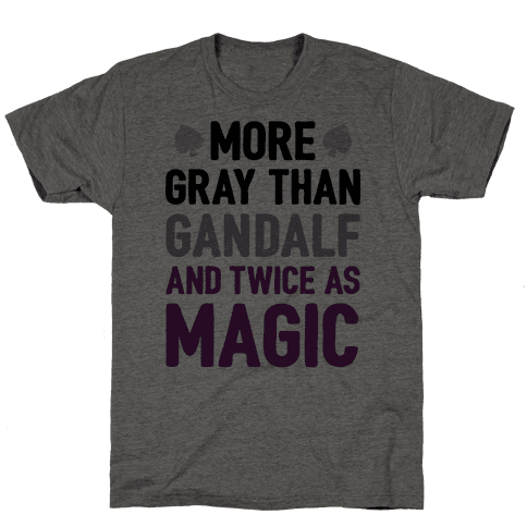 More Gray Than Gandalf