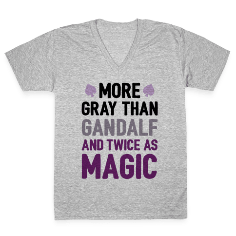 More Gray Than Gandalf V-Neck Tee Shirt