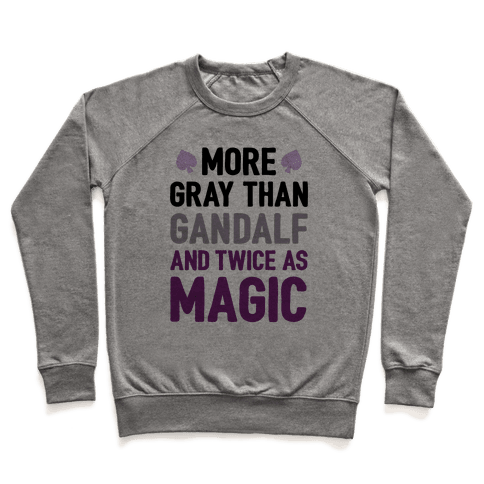 More Gray Than Gandalf Pullover