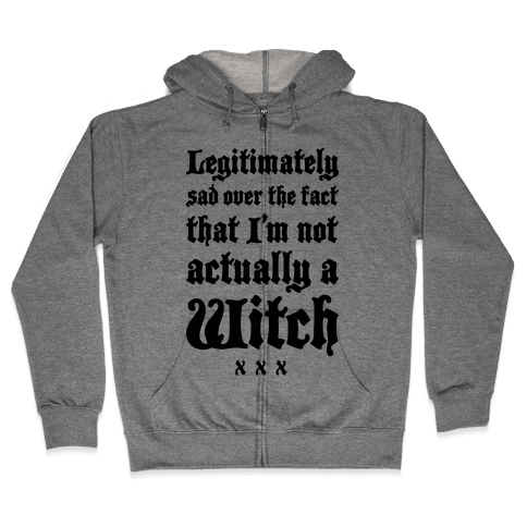 I'm Not A Witch Zip Hoodie