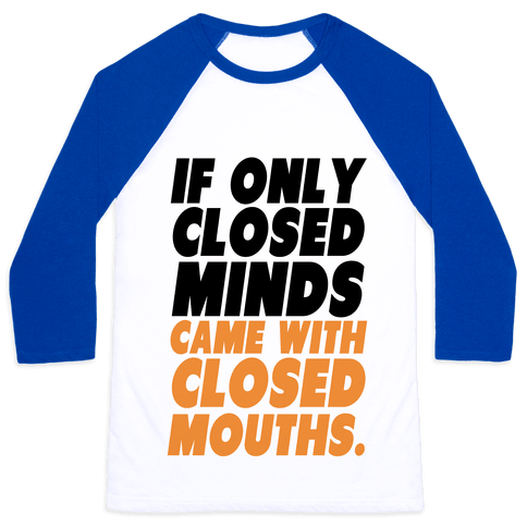 Closed Minds and Closed Mouths Baseball Tee