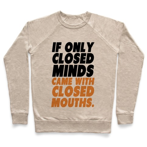Closed Minds and Closed Mouths Pullover
