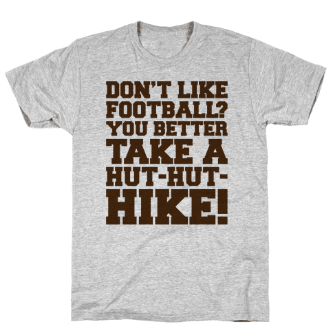 Take A Hut Hut Hike Mens T-Shirt