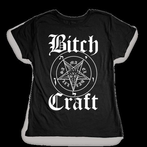 Bitchcraft Womens T-Shirt