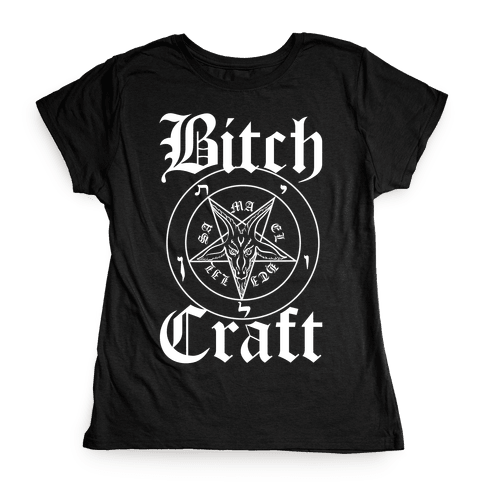 Bitchcraft Womens T-Shirt