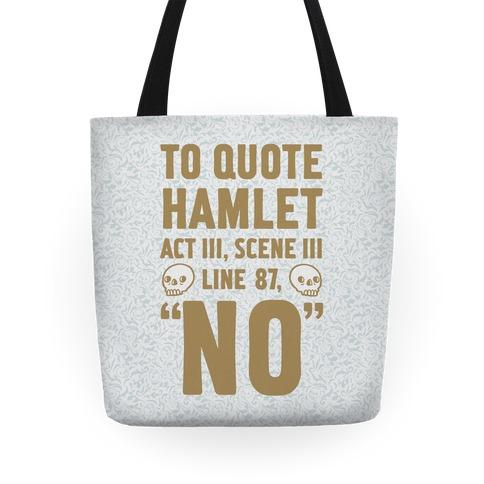To Quote Hamlet Act III, Scene iii Line 87, No Tote