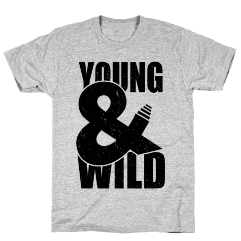 Young and Wild Mens T-Shirt