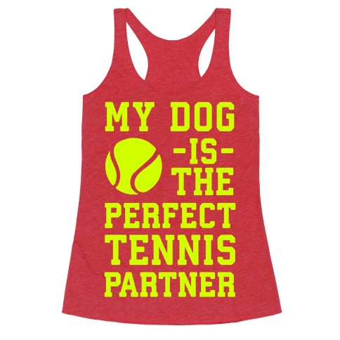 My Dog Is The Perfect Tennis Partner