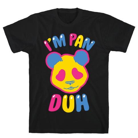 I'm Pan Duh Mens T-Shirt