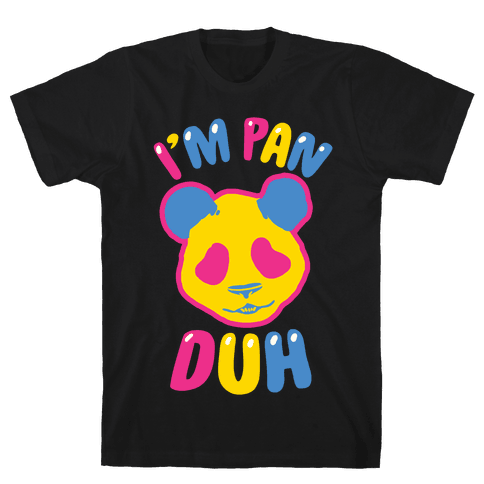 I'm Pan Duh Mens T-Shirt