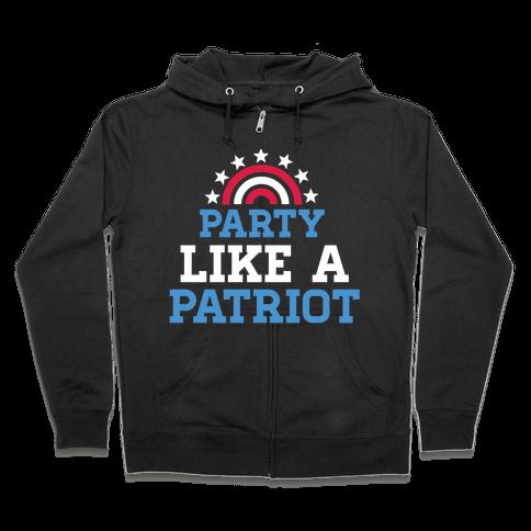 Party Like a Patriot Zip Hoodie