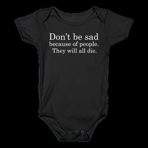Don't be sad Baby Onesy