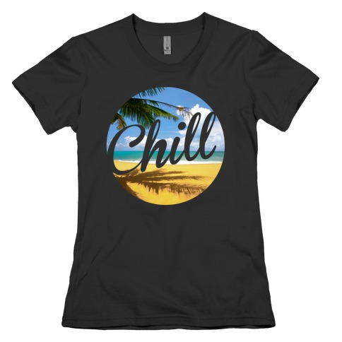 Chill Womens T-Shirt